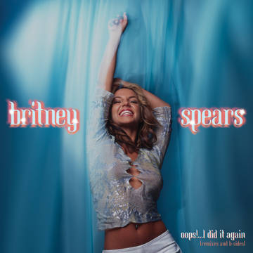 Britney Spears | Oops I Did It Again (Remixes and B-Sides)