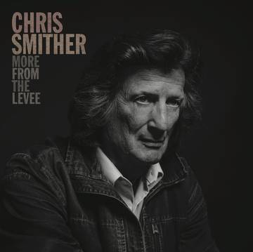 Chris Smither | More from the Levee